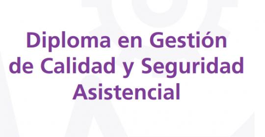 DIPLOMADO EN GESTIÓN DE CALIDAD Y SEGURIDAD ASISTENCIAL (2DO SEMESTRE) U. DE CHILE