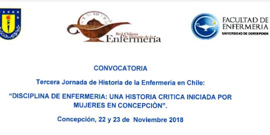 """III Jornada Historia de la Enfermería: """"Disciplina de Enfermería: Una Historia Crítica iniciada por Mujeres en Concepción"""""""